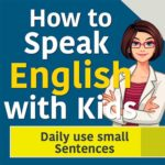 Daily use small Sentences for Kids
